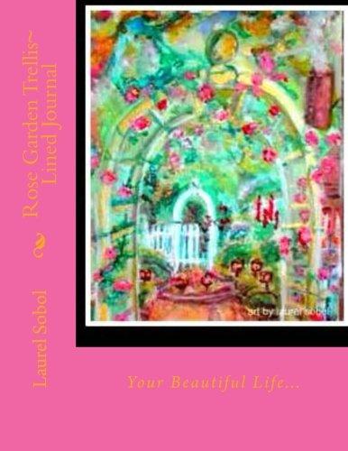 Rose Garden Trellis~ Lined Journal (Little House of Miracles) -