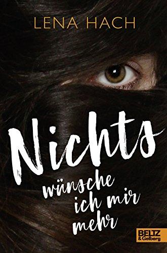 Buchseite und Rezensionen zu 'Nichts wünsche ich mir mehr: Roman' von Lena Hach