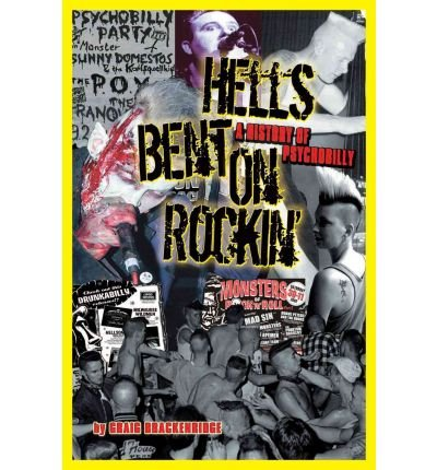 [(Hells Bent on Rockin': A History of Psychobilly)] [Author: Craig Brackenridge] published on (August, 2007)