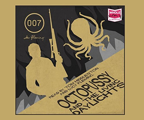 Octopussy And The Living Daylights and Other Stories (Unabridged Audiobook) by Ian Fleming (2015-01-26)
