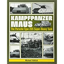 Kampfpanzer Maus: The Porsche Type 205 Super-Heavy Tank