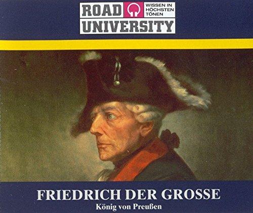 Friedrich der Große. 4 CDs . König von Preußen (Road University. Wissen in höchsten Tönen)