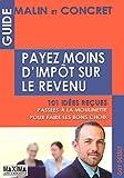 GUIDE MALIN ET CONCRET POUR PAYER MOINS D'IMPOTS...