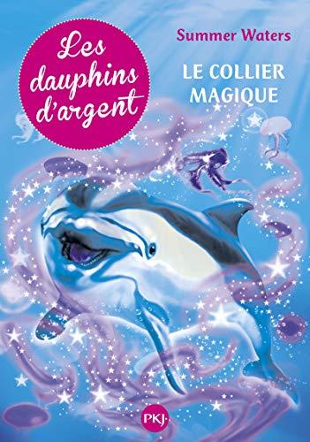 1. Les dauphins d'argent : Le collier magique (1)
