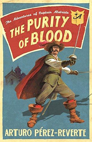Purity of Blood: The Adventures of Captain Alatriste por Arturo Perez-Reverte