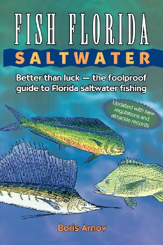 er: Better Than Luck the Foolproof Guide to Florida Saltwater Fishing ()