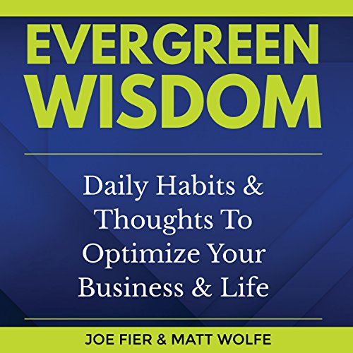 evergreen-wisdom-daily-habits-thoughts-to-optimize-your-business-life