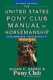 The United States Pony Club Manual Of Horsemanship Intermediate Horsemanship (C Level)