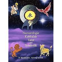 Numerologie, Kabbalah, Tarot und Symbolik: Einführung in die Esoterik. Band 1