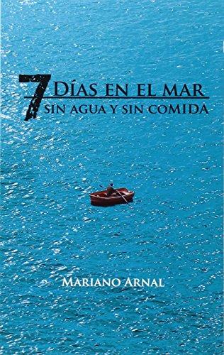 7 Días En El Mar Sin Agua Y Sin Comida