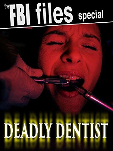 The FBI Files Special - Deadly Dentist [OV]