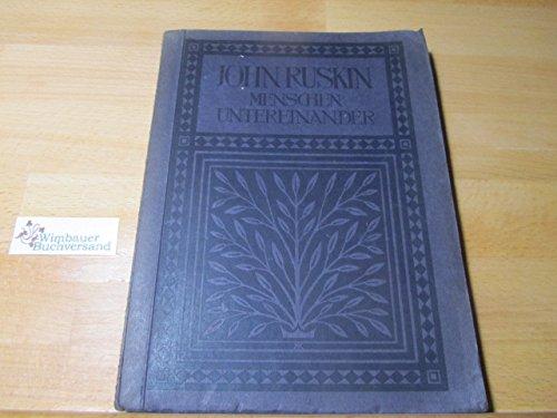 John Ruskin : Menschen untereinander.