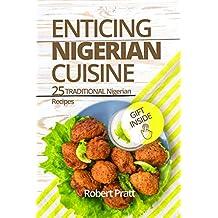 Enticing Nigerian Cuisine: 25 Traditional Nigerian Recipes (English Edition)
