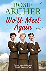 We'll Meet Again: a heartwarming wartime story of friendship and love (The Bluebird Girls Book 2) (English