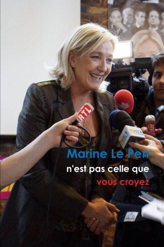 Marine Le Pen n'est pas celle que vous croyez (Format Roman)
