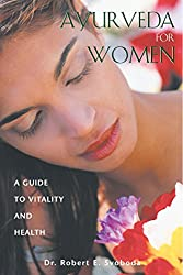 Ayurveda for Women: A Guide to Vitality and Health