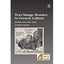 Text/Image Mosaics in French Culture: Emblems and Comic Strips (Studies in European Cultural Transition Book 32) (English Edition)