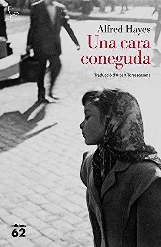 Una cara coneguda (Catalan Edition) por Alfred Hayes