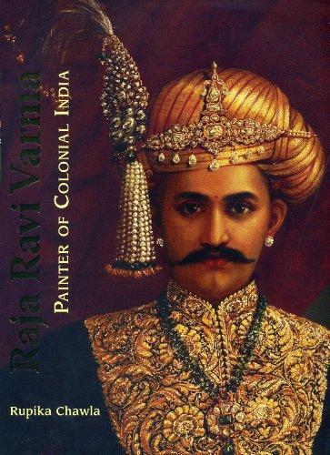 Raja Ravi Varma: Painter of Colonial India di Rupika Chawla