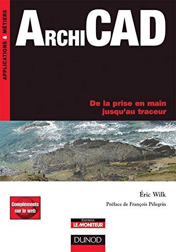 ArchiCAD : De la prise en main jusqu'au traceur (Applications & métiers)