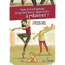 Non, il n'est jamais trop tard pour apprendre à danser !