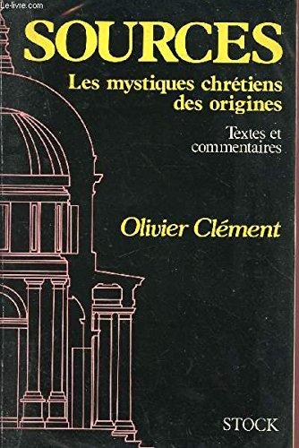 Sources : les mystiques chrétiens des origines. Textes et commentaires
