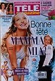 TELE MAGAZINE [No 2899] du 28/05/2011 - BONNE FETE MAMMA MIA / MERYL STREEP - AMANDA SEYFRIED - MERE ET FILLE ASSORTIES - CES STARS QUI REVENT D'ETRE MAMAN