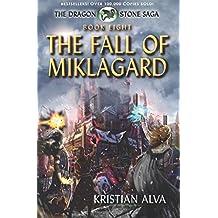 The Fall of Miklagard: Book Eight of the Dragon Stone Saga: Volume 8
