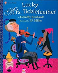 Lucky Mrs. Ticklefeather by Dorothy Kunhardt (2000-09-01)