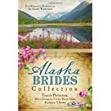 The Alaska Brides Collection: Five Romances Persevere in the Alaska Wilderness by Peterson, Tracie, Connealy, Mary, Hake, Cathy Marie, Y'Barbo (2013) Paperback