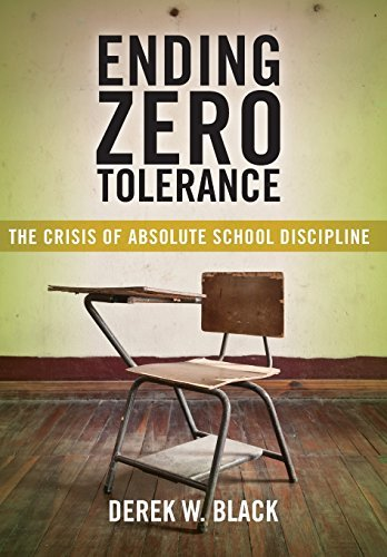 Ending Zero Tolerance: The Crisis of Absolute School Discipline (Families, Law, and Society) by Derek W. Black (2016-09-13)