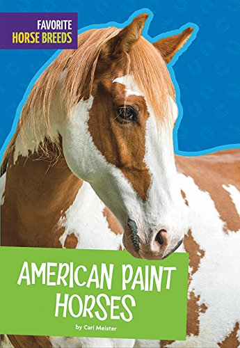 American Paint Horses (Favorite Horse Breeds) por Carl Meister