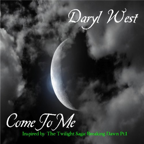 Come to Me (Inspired by the Twilight Saga: Breaking Dawn Pt.1)