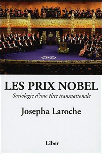 Les Prix Nobel - Sociologie d'une élite transnationale