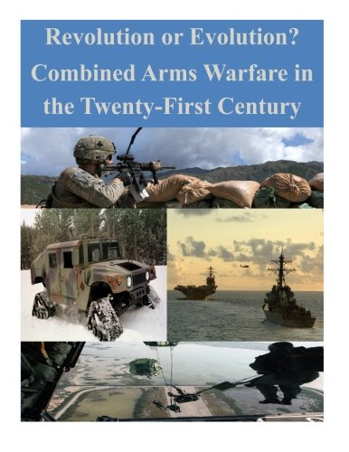 Revolution or Evolution? Combined Arms Warfare in the Twenty-First Century (Press Hill Friedens)