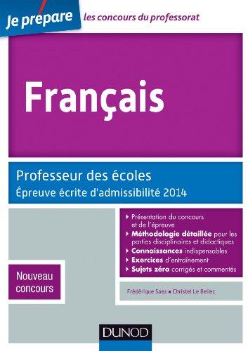 Français : Professeur des écoles, épreuve d'admissibilité 2014, Nouveau concours par Frédérique Saez, Christel Le Bellec