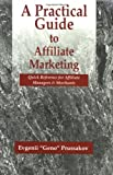 A Practical Guide to Affiliate Marketing: Quick Reference for Affiliate Managers & Merchants: Quick Reference for Affiliate Managers and Merchants