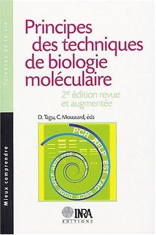 Principes des techniques de biologie molculaire de Edit par Denis Tagu (22 aot 2003) Broch