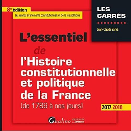 L'essentiel de l'histoire constitutionnelle et politique de la France (de 1789 à nos jours)