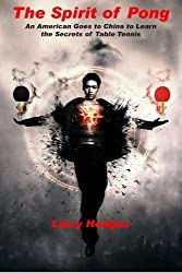 The Spirit of Pong by Larry Hodges (2015-05-14)