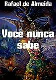 Você nunca sabe (Portuguese Edition)