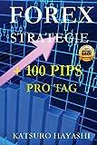 FOREX STRATEGIE, Bekomme mehr als 100 Pips pro Tag: Garantierte Effektivität oder Geld Zurück, Händler mit mehr als 30 Jahren Erfahrung, Top Asiatic Traders, Intraday-Handelssystem