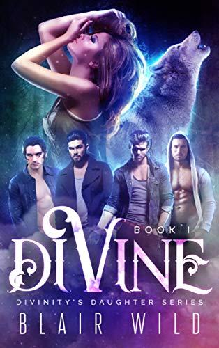 Divine: Reverse Harem Paranormal Romance, Book 1 (Divinity's Daughter) (English Edition) -