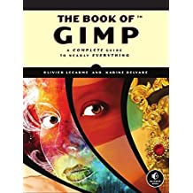 The Book of GIMP: A Complete Guide to Nearly Everything by Lecarme (2013-01-25)