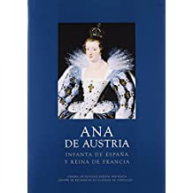 Ana de Austria: Infanta de España y reina de Francia (Los Austrias) de Chantal (dir.) Grell (10 nov 2009) Tapa dura