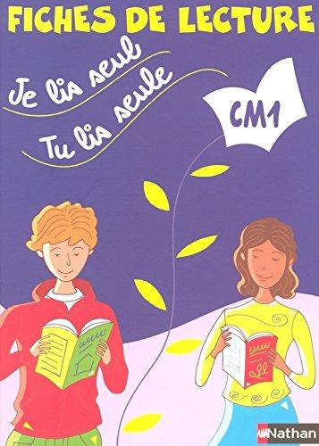 Je lis seul, tu lis seule... : Fiches de lecture CM1