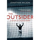 The Outsider: A History of the Goalkeeper