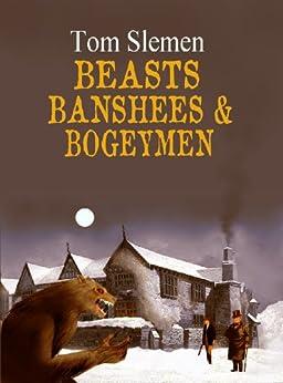 Beasts, Banshees & Bogeymen by [Slemen, Tom]