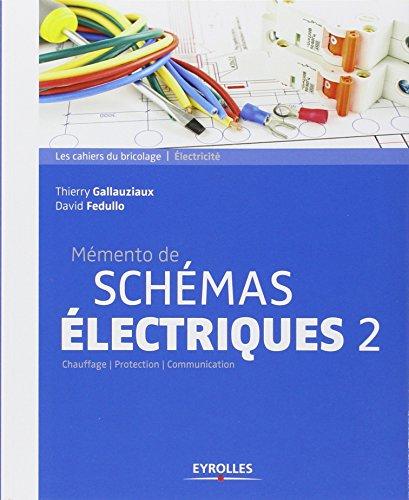 Mmento de schmas lectriques, tome 2 : Chauffage, Protection, Communication