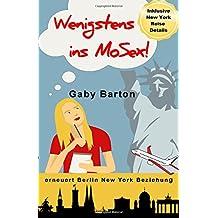 Wenigstens ins MoSex!: Gaby Barton erneuert Berlin New York Beziehung